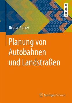 Planung von Autobahnen und Landstraßen von Richter,  Thomas