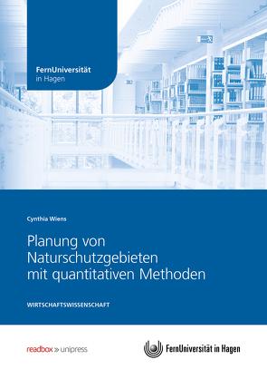 Planung von Naturschutzgebieten mit quantitativen Methoden von Wiens,  Cynthia