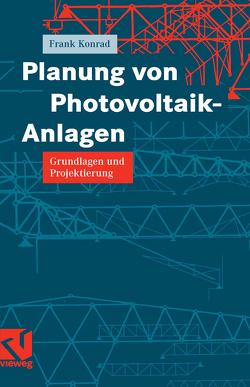 Planung von Photovoltaik-Anlagen von Konrad,  Frank