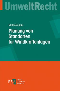 Planung von Standorten für Windkraftanlagen von Spitz,  Matthias