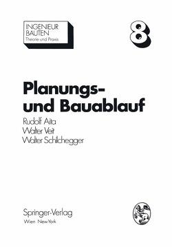 Planungs- und Bauablauf von Aita,  Rudolf, Schilchegger,  Walter, Veit,  Walter