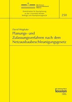 Planungs- und Zulassungsverfahren nach dem Netzausbaubeschleunigungsgesetz von Weghake,  David