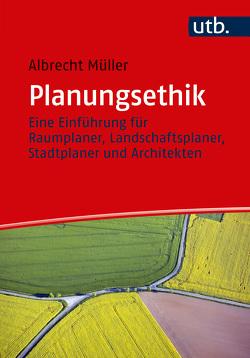 Planungsethik von Müller,  Albrecht
