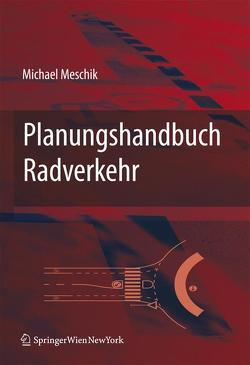 Planungshandbuch Radverkehr von Meschik,  Miachael