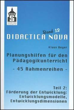 Planungshilfen für den Pädagogikunterricht – 45 Rahmenreihen von Beyer,  Klaus