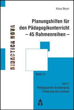 Planungshilfen für den Pädagogikunterricht – 45 Rahmenreihen – von Beyer,  Klaus