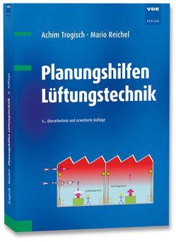 Planungshilfen Lüftungstechnik von Reichel,  Mario, Trogisch,  Achim