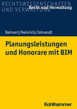 Planungsleistungen und Honorare mit BIM von Bahnert,  Thomas, Heinrich,  Dietmar, Johrendt,  Reinhold