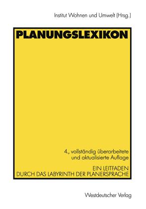 Planungslexikon von Bettels,  Godehard, Dauwe-Arnold,  Elisabeth, Fritz-Vietta,  Rainer, Müller,  Peter, Ratschow,  Andrea, Schmidt,  Helmut, Werner,  Peter