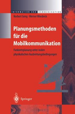 Planungsmethoden für die Mobilkommunikation von Geng,  Norbert, Wiesbeck,  Werner