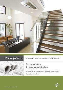 PlanungsPraxis Schallschutz in Wohngebäuden von Dietze,  Guido, Dr. Baradiy,  Saad, Henrich,  Martin, Liegl,  Rudolf, Prof. Dr.-Ing. Schmidt,  Peter