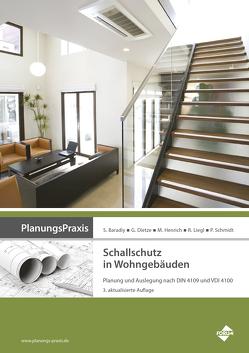 PlanungsPraxis Schallschutz in Wohngebäuden von Baradiy,  Saad, Dietze,  Guido, Henrich,  Martin, Liegl,  Rudolf, Prof. Dr.-Ing. Schmidt,  Peter
