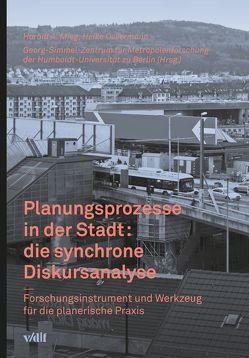 Planungsprozesse in der Stadt: die synchrone Diskursanalyse von Georg-Simmel-Zentrum für Metropolenforschung der Humboldt-Universität zu Berlin, Mieg,  Harald A., Oevermann,  Heike