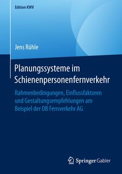 Planungssysteme im Schienenpersonenfernverkehr von Rühle,  Jens