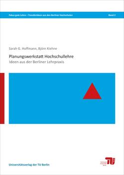 Planungswerkstatt Hochschullehre von Hoffmann,  Sarah Gertrud, Kiehne,  Björn