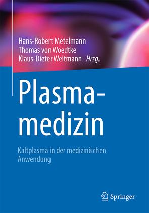 Plasmamedizin von Metelmann,  Hans-Robert, von Woedtke,  Thomas, Weltmann,  Klaus-Dieter