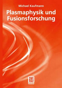 Plasmaphysik und Fusionsforschung von Kaufmann,  Michael
