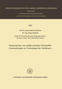 Plasmaspritzen von oxidkeramischen Werkstoffen von Eichhorn,  F.