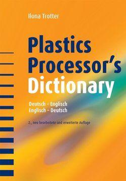 Plastics Processor's Dictionary von Trotter,  Ilona