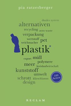 Plastik. 100 Seiten von Ratzesberger,  Pia