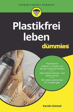 Plastikfrei leben für Dummies von Küntzel ,  Karolin