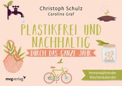 Plastikfrei und nachhaltig durch das ganze Jahr von Graf,  Carolina, Schulz,  Christoph