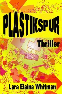 Plastikspur von Whitman,  Lara Elaina