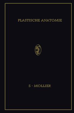 Plastische Anatomie von Mollier,  Siegfried, Sachs,  Hermann