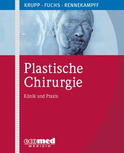 Plastische Chirurgie von Krupp,  Serge, Pallua,  Norbert, Rennekampff,  Hans-Oliver