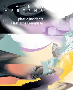 Plastische Ereignisse von Jana Mertens