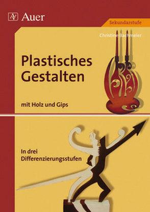 Plastisches Gestalten, Band 3 von Bachmeier,  Christine