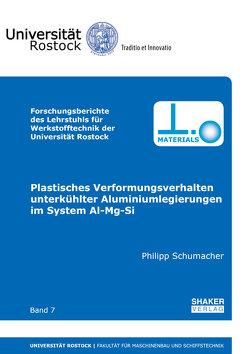 Plastisches Verformungsverhalten unterkühlter Aluminiumlegierungen im System Al-Mg-Si von Schumacher,  Philipp