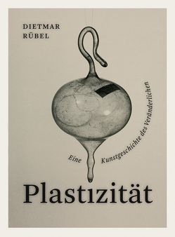 Plastizität von Rübel,  Dietmar