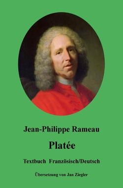 Platée: Französisch/Deutsch von Rameau,  Jean-Philippe, Ziegler,  Jan