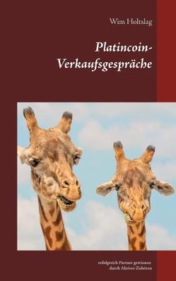 Platincoin – Verkaufsgespräche von Holtslag,  Wim