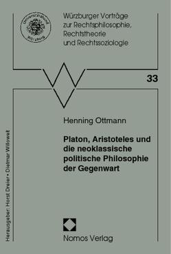 Platon, Aristoteles und die neoklassische politische Philosophie der Gegenwart von Ottmann,  Henning