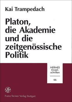 Platon, die Akademie und die zeitgenössische Politik von Trampedach,  Kai