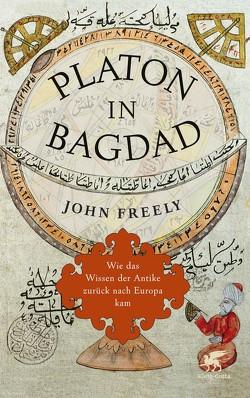 Platon in Bagdad von Freely,  John, Pfitzner,  Ina