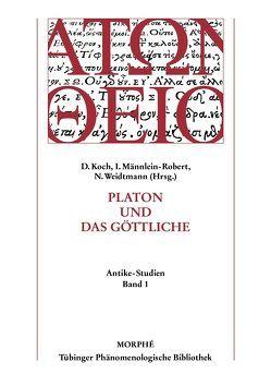 Platon und das Göttliche von Koch,  Dietmar, Männlein-Robert,  Irmgard, Weidtmann,  Niels