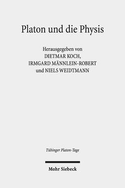 Platon und die Physis von Koch,  Dietmar, Männlein-Robert,  Irmgard, Weidtmann,  Niels