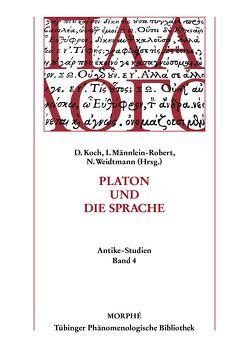 Platon und die Sprache von Koch,  Dietmar, Männlein-Robert,  Irmgard, Weidtmann,  Niels