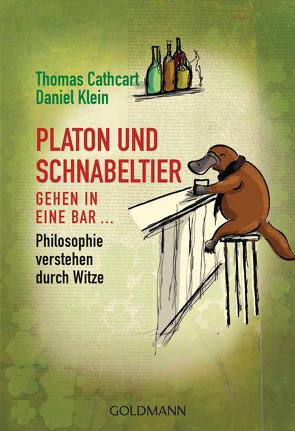 Platon und Schnabeltier gehen in eine Bar… von Cathcart,  Thomas, Klein,  Daniel, Pfeiffer,  Thomas, Tiffert,  Reinhard