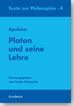 Platon und seine Lehre. 2. Auflage von (Hrsg.), Albert.,  eingeleitet und übersetzt von Karl, Apuleius, Siniscalco,  kommentiert von Paolo