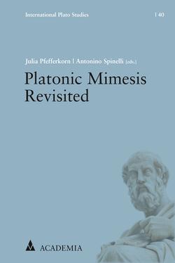 Platonic Mimesis Revisited von Pfefferkorn,  Julia, Spinelli,  Antonino
