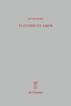 Platonicus amor von Wurm,  Achim