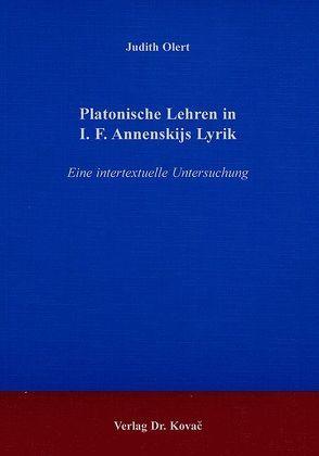 Platonische Lehren in I. F. Annenskijs Lyrik von Olert,  Judith