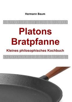 Platons Bratpfanne von Baum,  Hermann