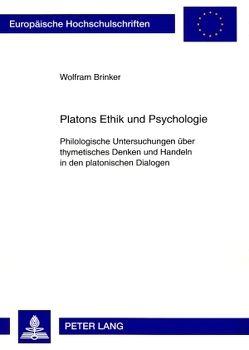 Platons Ethik und Psychologie von Brinker,  Wolfram