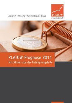 PLATOW Prognose 2014 von Mahlmeister,  Frank, Schirmacher,  Albrecht F.