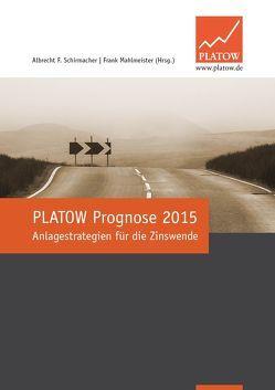 PLATOW Prognose 2015 von Mahlmeister,  Frank, Schirmacher,  Albrecht F.